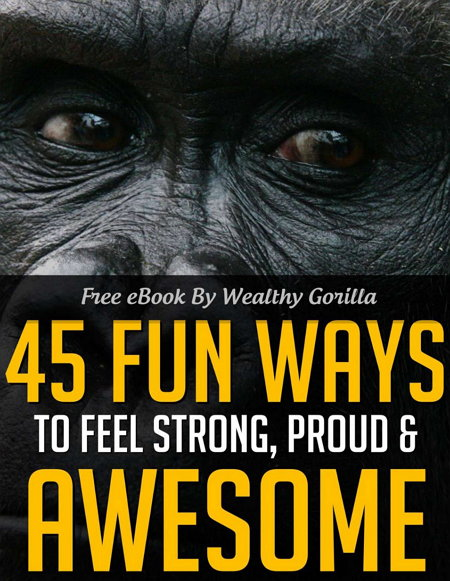 45 Fun Ways to Feel Strong, Proud and Awesome - eBook Gratis