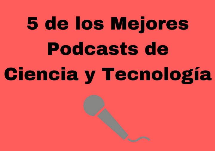 Podcast - Ciencia y Tecnología