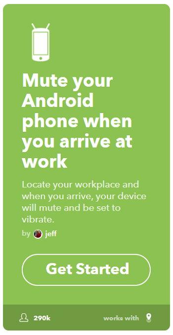 IFTTT - Android - Silenciar Smartphone cuando llegan al Trabajo